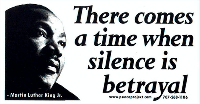 MLK proclaims that silence is betrayal.